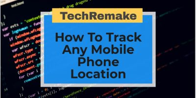 How To Track Any Mobile Phone Location