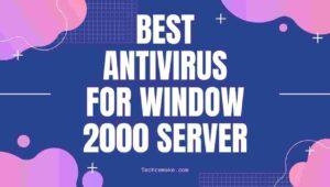Antivirus For Window 2000 Server