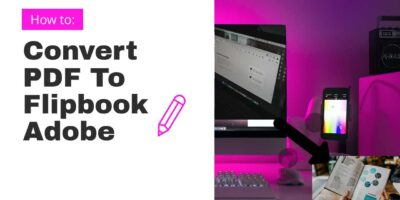 How To Convert PDF To Flipbook Adobe