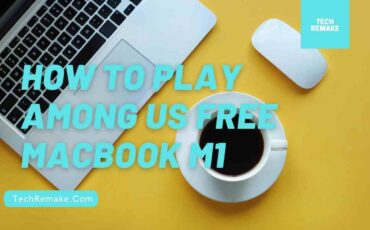 How to Play Among Us FREE Macbook, How to play Among Us on Mac without Bluestacks, Can you play Among Us on Mac Steam? Download Among Us FREE Macbook M1